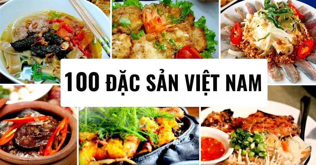 100 đặc sản Việt Nam - TOP 100 món ăn ngon nhất, truyền thống của Việt Nam