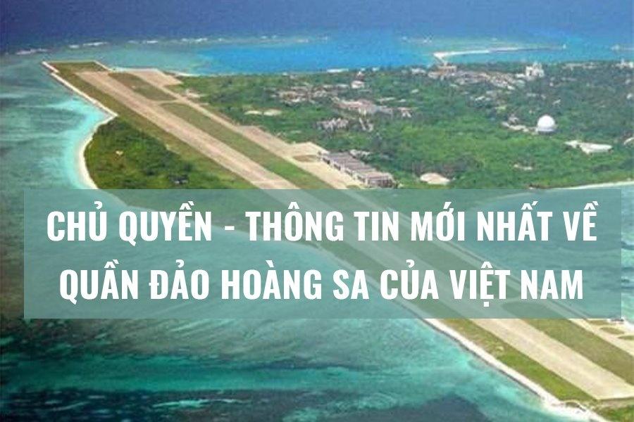 Chủ quyền, thông tin mới nhất về quần đảo Hoàng Sa của Việt Nam