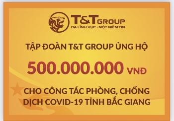 Tập đoàn T&T Group tiếp tục hỗ trợ 1 tỷ đồng giúp Bắc Ninh và Bắc Giang chống dịch