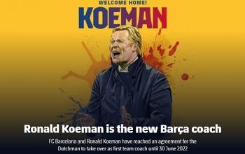 Tin chuyển nhượng bóng đá hôm nay (20/8): HLV Ronald Koeman chính thức dẫn dắt Barca