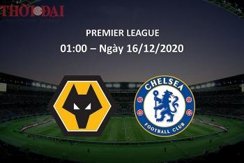Wolves vs Chelsea (1h00, 16/12): Link xem trực tiếp, xem online nhanh và rõ nét nhất