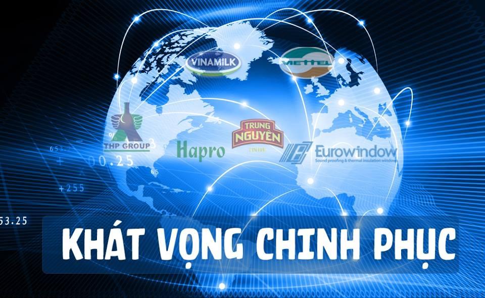 Doanh nghiệp Việt khát vọng toàn cầu