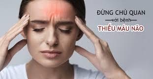Bệnh thiếu máu não là gì, nguyên nhân, triệu chứng và cách chữa trị?