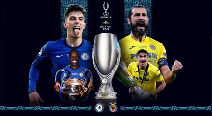 Nhận định Chelsea vs Villarreal, 2h00 ngày 12/8, siêu cúp châu Âu
