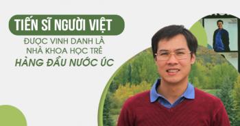Tiến sĩ Việt trong top 5 nhà khoa học trẻ hàng đầu nước Úc