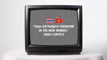 Phát động cuộc thi sáng tạo video về quan hệ Thái Lan-Việt Nam trong bình thường mới