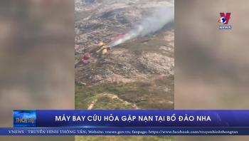 Video: Hiện trường máy bay cứu hỏa gặp nạn tại Bồ Đào Nha
