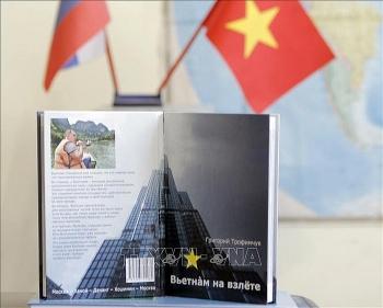 Chuyên gia quốc tế Nga ra mắt sách 200 trang về một Việt Nam đổi mới và hiện đại