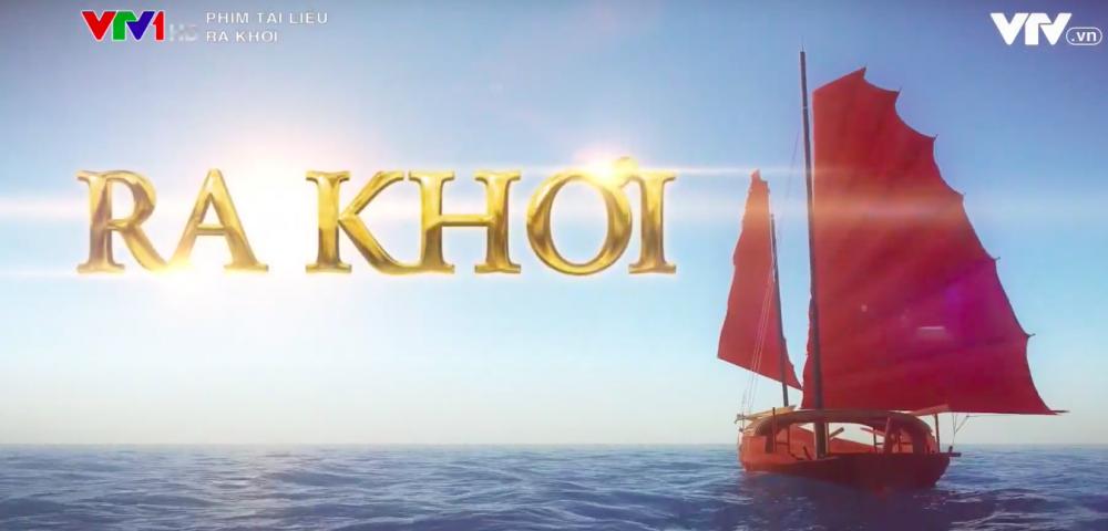 Ra khơi - phim tài liệu về ngoại giao Việt Nam vượt gian khó