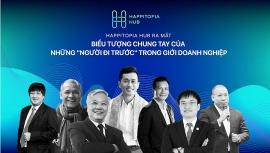 Happitopia Hub - Biểu tượng của sự tương thân tương ái trong giới doanh nghiệp