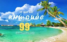 Vé máy bay đi Phú Quốc Vietjet Vietnam Airlines và Bamboo