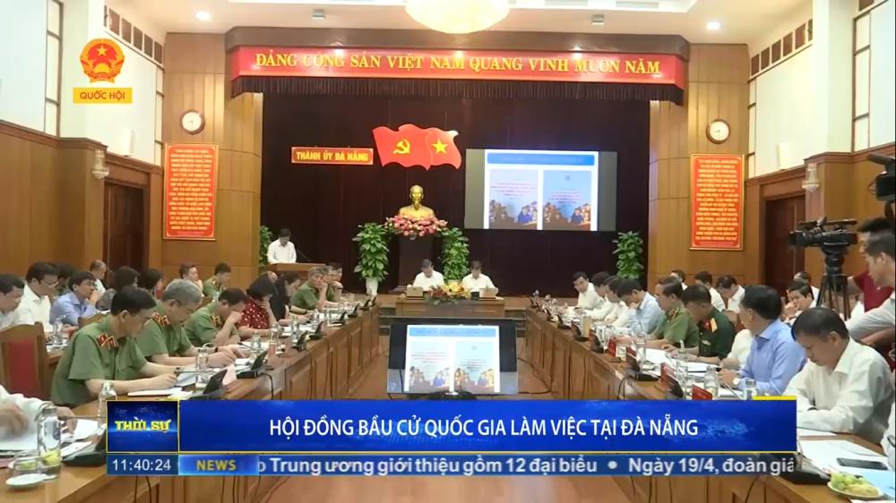 Hội đồng bầu cử Quốc gia làm việc tại Đà Nẵng