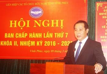 Phó Bí thư trường trực Tỉnh ủy Vĩnh Phúc Phạm Hoàng Anh được bầu là Chủ tịch Liên hiệp hữu nghị tỉnh
