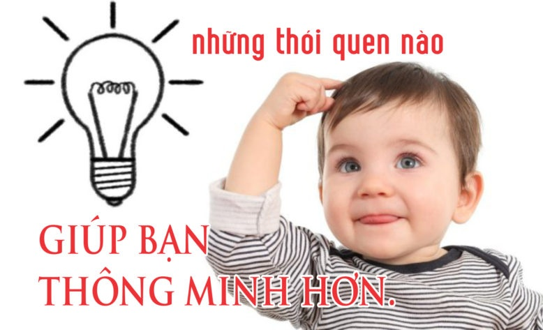 nhung thoi quen don gian giup ban thong minh hon