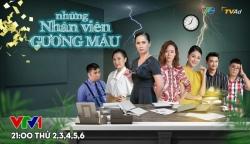 lich phat song dien bien phim nhung nhan vien guong mau